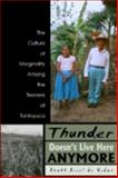 Thunder Doesn't Live Here Anymore : The Culture of Marginality among the Teeneks of Tantoyuca, Vidas, Anath Ariel de, 0870817701