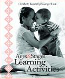Ages and Stages Learning Activities, Twombly, Elizabeth and Fink, Ginger, 1557667705