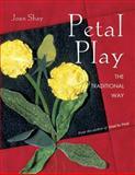 Petal Play, Joan Shay and Barbara Smith, 1574327704