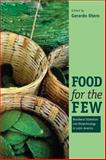 Food for the Few : Neoliberal Globalism and Biotechnology in Latin America, , 0292717709
