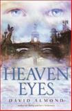 Heaven Eyes, David Almond, 0385327706