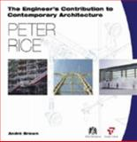 The Engineer's Contribution to Contemporary Architecture: Peter Rice, Brown, Andre, 0727727702