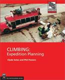 Climbing - Expedition Planning, Phil Powers and Clyde Soles, 0898867703