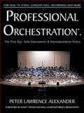 Professional Orchestration : Solo Instruments and Instrumentation Notes, Alexander, Peter Lawrence, 0939067706