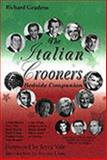 The Italian Crooners Bedside Companion, Grudens, Richard, 0976387700