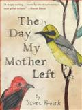 The Day My Mother Left, James Prosek, 141690770X