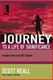 Journey to a Life of Significance, Scott Reall, 1418507709