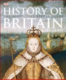 History of Britain and Ireland, Dorling Kindersley Publishing Staff, 1465417702