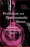 Evolution and Posttraumatic Stress : Disorders of Vigilance and Defence, Cantor, Chris, 1583917705
