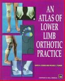 An Atlas of Lower Limb Orthotic Practice, Condie, David N. and Turner, M. S., 0412727706