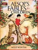 Aesop's Fables for Children, Milo Winter, 0486467708