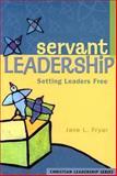 Servant Leadership, Jane L. Fryar, 0570067707