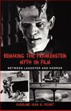 Remaking the Frankenstein Myth on Film 9780791457702