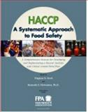 HACCP, a Systematic Approach to Food Safety : A Comprehensive Manual for Developing and Implementing a Hazard Analysis and Critical Control Point Plan, Scott, Virginia N. and Stevenson, Kenneth E., 0978597702