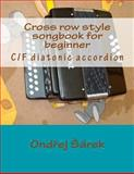 Cross Row Style Songbook for Beginner, Ondrej Sarek, 1490537708