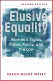 Elusive Equality : Women's Rights, Public Policy, and the Law, Mezey, Susan Gluck, 1588267709