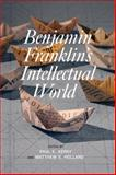 Benjamin Franklin's Intellectual World, , 1611477700