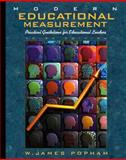 Modern Educational Measurement : Practical Guidelines for Educational Leaders, Popham, W. James, 0205287700