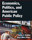 Economics, Politics, and American Public Policy, Gosling, James J. and Eisner, Marc Allen, 0765637707