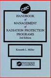Handbook of Management of Radiation Protection Programs, Miller, Kenneth L. and Weidner, William A., 0849337704