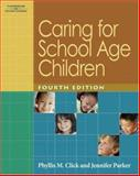 Caring for School Age Children, Parker, Jennifer and Click, Phyllis, 1401897703