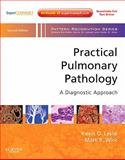 Practical Pulmonary Pathology : A Diagnostic Approach, Leslie, Kevin O. and Wick, Mark R., 1416057706