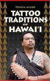 Tattoo Traditions of Hawaii, Allen, Tricia, 1566477700