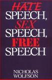 Hate Speech, Sex Speech, Free Speech, Nicholas Wolfson, 0275957705