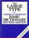 The Large Type American Heritage Basic Dictionary, American Heritage Publishing Staff, 039567770X