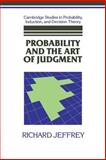 Probability and the Art of Judgment, Jeffrey, Richard C. and Adams, Ernest W., 0521397707