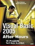 Visual Basic 2005 after Hours : 10 Projects You'll Never Do at Work, Sussman, David and Homer, Alex, 0672327708