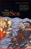 The Parting of the Sea : How Volcanoes, Earthquakes, and Plagues Shaped the Story of Exodus, Sivertsen, Barbara J., 0691137706