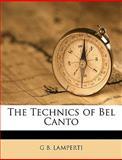 The Technics of Bel Canto, G. b. Lamperti, 1149747706