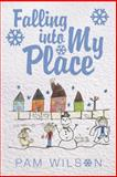 Falling into My Place, Pam Wilson, 1462727700