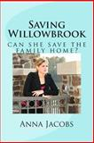 Saving Willowbrook, Anna Jacobs, 1493727702