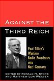 Against the Third Reich : Paul Tillich's Wartime Radio Broadcasts into Nazi Germany, Tillich, Paul Johannes, 0664257704