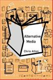 Alternative Media, Atton, Chris, 0761967702