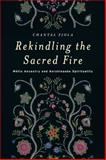 Rekindling the Sacred Fire : Métis Ancestry and Anishinaabe Spirituality, Fiola, Chantal, 0887557708