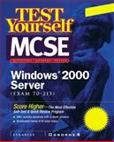 MCSE Windows 2000 Server Test Yourself : Exam 70-217, Syngress Media, Inc. Staff, 0072127708