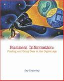 Business Information : Finding and Using Data in the Digital Age, Zagorsky, Jay L., 0072507705