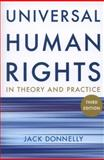 Universal Human Rights in Theory and Practice, Jack Donnelly, 0801477700