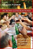 Across Generations : Immigrant Families in America, , 0814727700