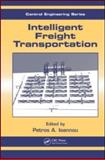 Intelligent Freight Transportation, Ioannou, Petros A., 0849307708