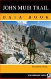 John Muir Trail Data Book, Elizabeth Wenk, 0899977707