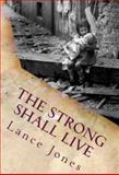 The Strong Shall Live, Lance Jones, 0992317703