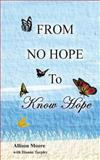 From No Hope to Know Hope, Allison Moore and Dianne Tarpley, 1492267708