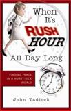 When It's Rush Hour All Day Long, John W. Tadlock, 1563097702