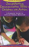 Jumpstarting Communication Skills in Children with Autism, Mary Jane Weiss, 1890627704