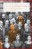C. G. Jung und Adolf Keller : Uber Theologie und Psychologie: Briefe und Gesprache, Marianne Jehle-Wildberger, 329017770X