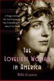 The Loveliest Woman in America, Bibi Gaston, 0060857706